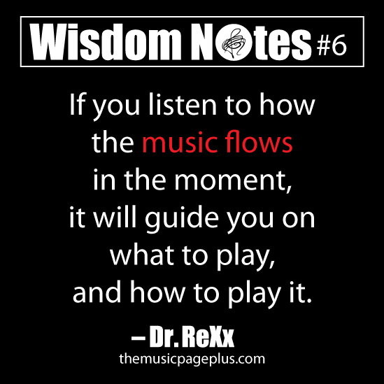 Listen To The Musical Flow and Let It Guide You